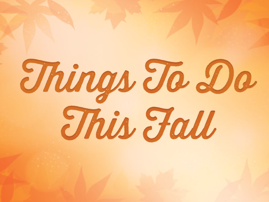 6 Local Things To Do This Fall