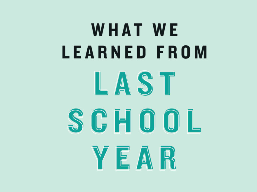 What We Learned From Last School Year